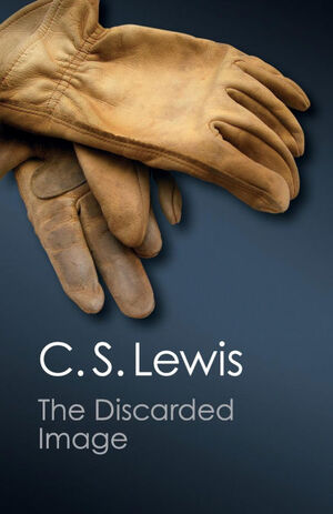 THE DISCARDED IMAGE (CANTO CLASSICS)