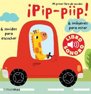 PIP, PIIP. MI PRIMER LIBRO DE SONIDOS