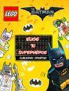 LEGO BATMAN. CUADERNO CREATIVO. ELIGE TU BATMAN