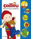 CAILLOU. MIS PRIMERAS PALABRAS