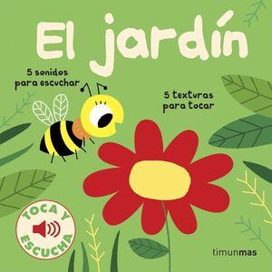 EL JARDIN. TOCA Y ESCUCHA