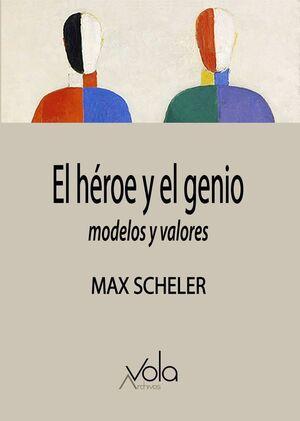 EL HÉROE Y EL GENIO – MODELOS Y VALORES