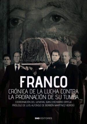 FRANCO CRONICA DE LA LUCHA CONTRA LA PROFANACIÓN DE SU TUMBA