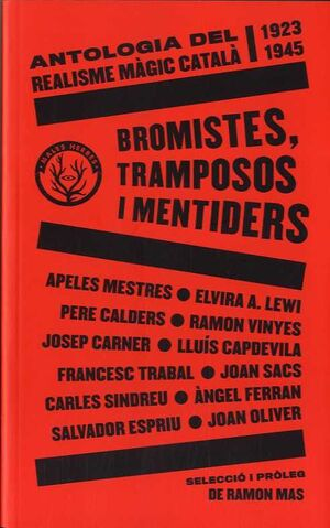 BROMISTES, TRAMPOSOS I MENTIDERS