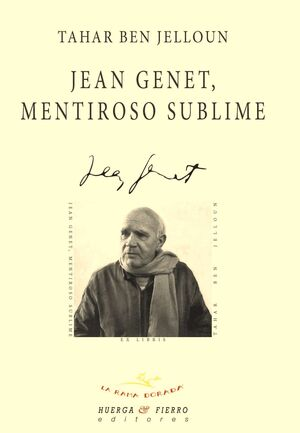 JEAN GENET, MENTIROSO SUBLIME