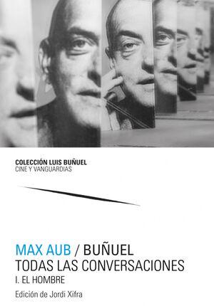 MAX AUB; BUÑUEL TODAS LAS CONVERSACIONES (2 VOLS.)