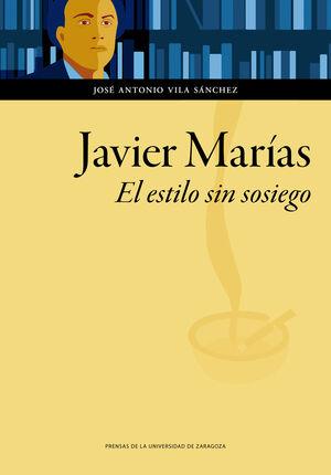 JAVIER MARÍAS. EL ESTILO SIN SOSIEGO