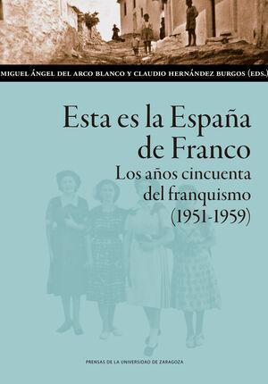 ESTA ES LA ESPAÑA DE FRANCO. LOS AÑOS CINCUENTA DEL FRANQUISMO (1951-1959)