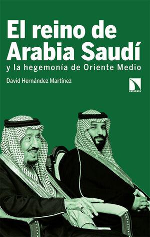 EL REINO DE ARABIA SAUDÍ Y LA HEGEMONÍA DE ORIENTE MEDIO