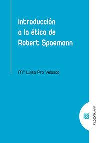 INTRODUCCION A LA ETICA DE ROBERT SPAEMANN