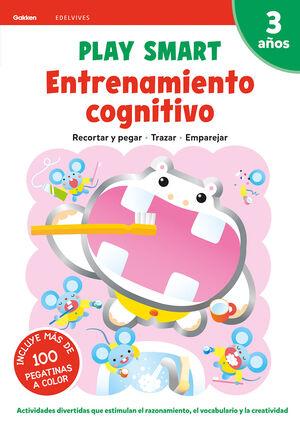 PLAY SMART : ENTRENAMIENTO COGNITIVO. 3 AÑOS