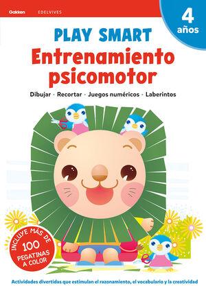 PLAY SMART : ENTRENAMIENTO PSICOMOTOR. 4 AÑOS
