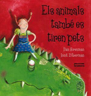 ANIMALS TAMBE ES TIREN PETS , ELS