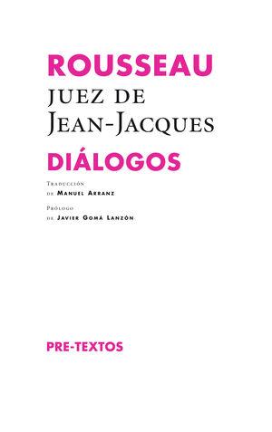 ROUSSEAU JUEZ DE JEAN-JACQUES DIALOGOS