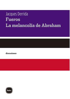 FUEROS SEGUIDO DE LA MELANCOLIA DE ABRAHAM