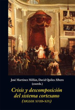 CRISIS Y DESCOMPOSICIÓN DEL SISTEMA CORTESANO