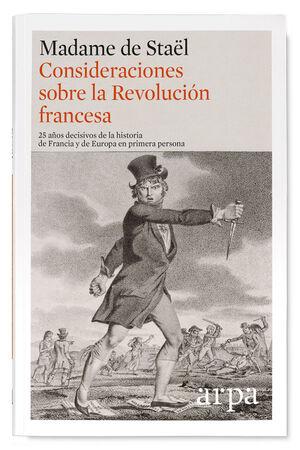 CONSIDERACIONES SOBRE LA REVOLUCIÓN FRANCESA (RÚST.)
