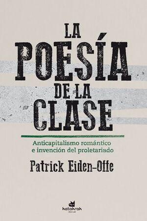 POESÍA DE LA CLASE, LA - ANTICAPITALISMO ROMÁNTICO