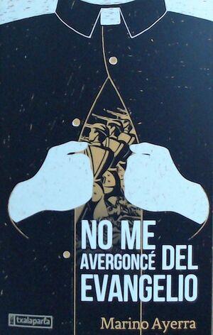 NO ME AVERGONCÉ DEL EVANGELIO