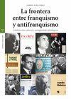 LA FRONTERA ENTRE EL FRANQUISMO Y EL ANTIFRANQUISMO