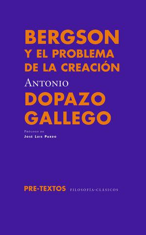 BERGSON Y EL PROBLEMA DE LA CREACIÓN