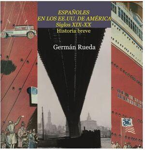 ESPAÑOLES EN LOS EE.UU. DE AMERICA. SIGLOS XIX-XX.