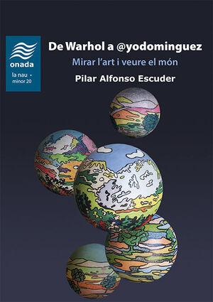 DE WARHOL A @YODOMINGUEZ. MIRAR L'ART I VEURE EL MÓN