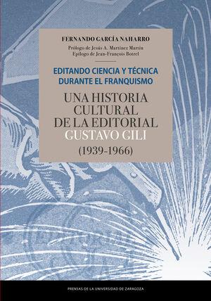 EDITANDO CIENCIA Y TÉCNICA DURANTE EL FRANQUISMO. UNA HISTORIA CULTURAL DE LA ED