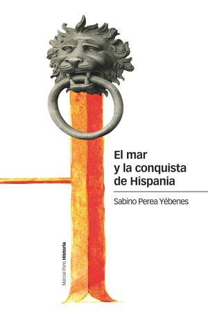 EL MAR Y LA CONQUISTA DE HISPANIA