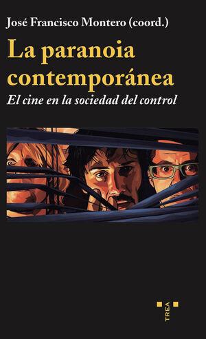 LA PARANOIA CONTEMPORÁNEA: EL CINE EN LA SOCIEDAD DEL CONTROL