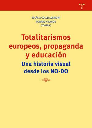 TOTALITARISMOS EUROPEOS, PROPAGANDA Y EDUCACIÓN