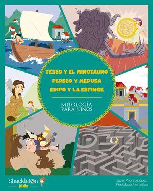 TESEO Y EL MINOTAURO - PERSEO Y MEDUSA. EDIPO Y LA