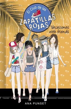 VACACIONES WITH FRIENDS (SERIE EL CLUB DE LAS ZAPATILLAS ROJAS 19