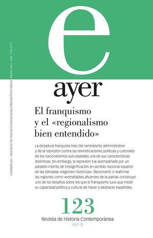 EL FRANQUISMO Y EL «REGIONALISMO BIEN ENTENDIDO»