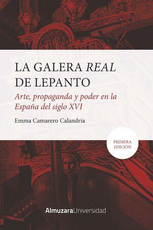 GALERA REAL DE LEPANTO, LA: ARTE, PROPAGANDA Y PODER EN LA ESPAÑA