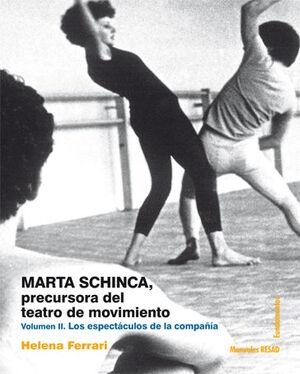 MARTA SCHINCA. PRECURSORA DEL TEATRO DE MOVIMIENTO. VOLUMEN II