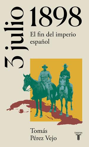 3 DE JULIO DE 1898. EL FIN DEL IMPERIO ESPA?OL