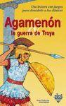 AGAMENON. LA GUERRA DE TROYA