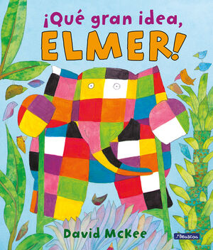 QUE GRAN IDEA, ELMER!