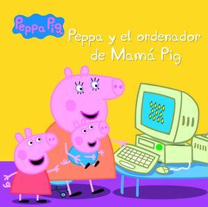 PEPPA PIG. PEPPA Y EL ORDENADOR DE MAMA