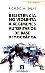RESISTENCIA NO VIOLENTA A REGÍMENES AUTORITARIOS DE BASE DEOMOCRÁTICA