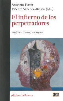 EL INFIERNO DE LOS PERPETRADORES