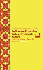 SECCION FEMENINA EN LA PROVINCIA DE SAHARA,LA