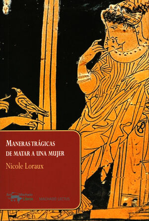 MANERAS TRÁGICAS DE MATAR A UNA MUJER