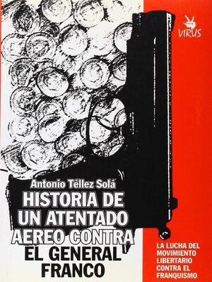 HISTORIA DE UN ATENTADO AÉREO CONTRA EL GENERAL FRANCO