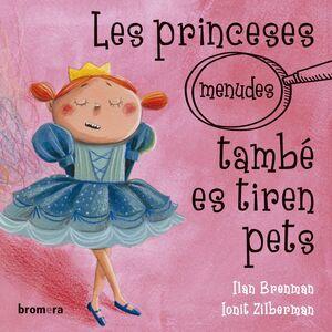LES PRINCESES (MENUDES) TAMBÉ ES TIREN PETS