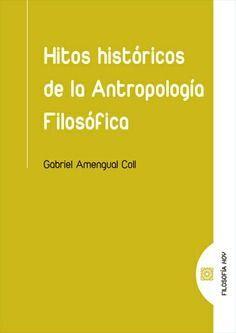 HITOS HISTÓRICOS DE LA ANTROPOLOGÍA FILOSÓFICA