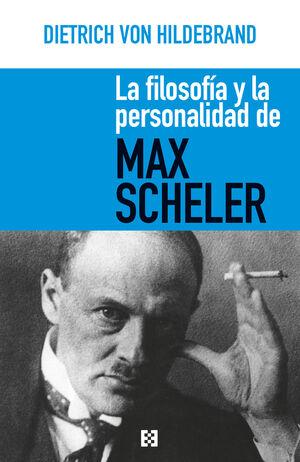 LA FILOSOFÍA Y LA PERSONALIDAD DE MAX SCHELER
