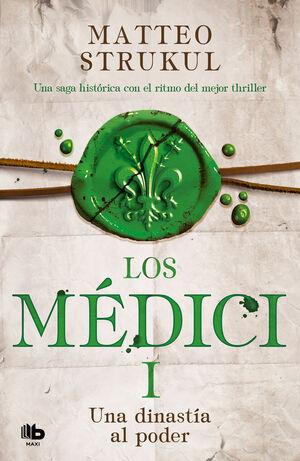 MEDICI I. DINASTIA AL PODER, UNA