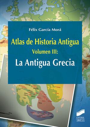 ATLAS DE HISTORIA ANTIGUA. VOLUMEN 3: LA ANTIGUA GRECIA